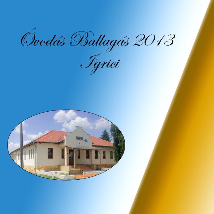 Az Igrici Százszorszép óvoda évzáró és ballagási műsora 2013
