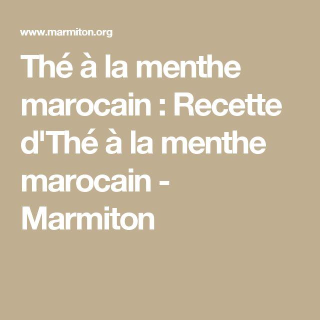 Thé à la menthe marocain : Recette d'Thé à la menthe marocain - Marmiton