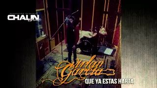 Virlan Garcia - Que Ya Estas Harta (Estudio 2015) - YouTube