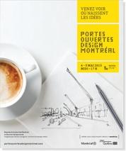 Portes ouvertes Design Montréal • Samedi et dimanche 4 et 5 mai 2013 • Venez voir où naissent les idées | Come see where ideas are born • at Design Montreal Open House • Saturday, sunday May 4-5, 2013