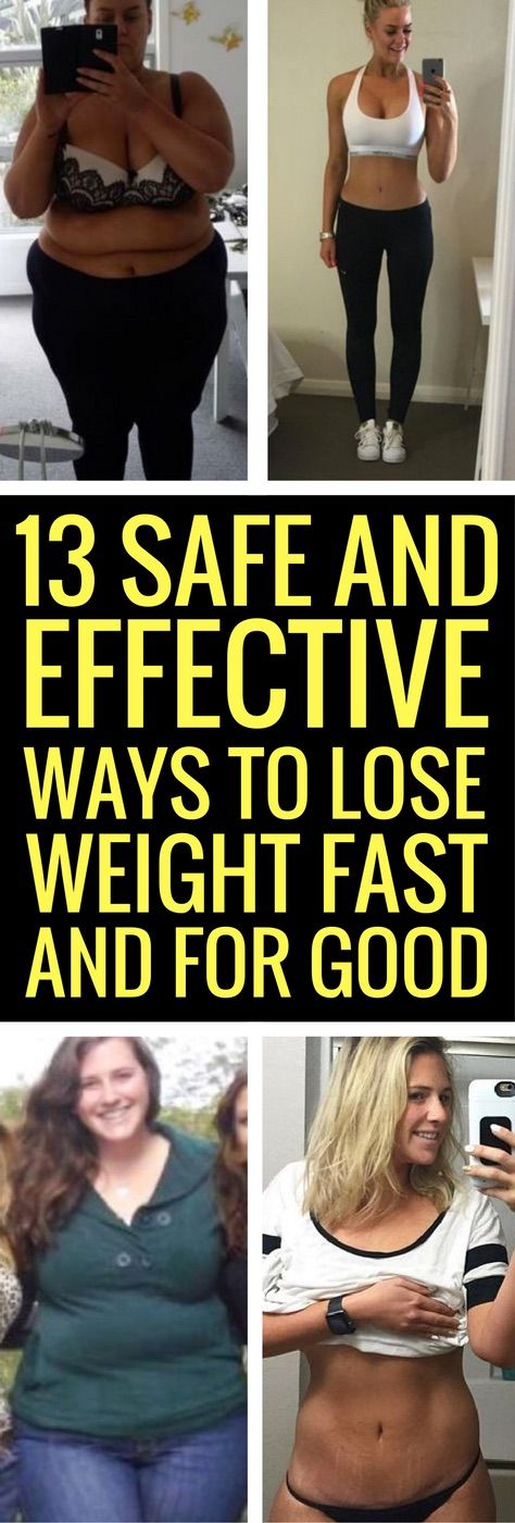 13 safe and effective strategies to lose weight quick and for good.