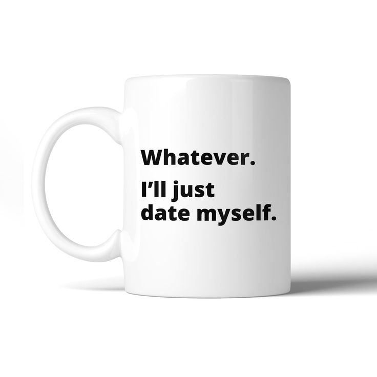 Date Myself Ceramic Coffee Mug 11oz Funny Quote Single Friends Gift, White