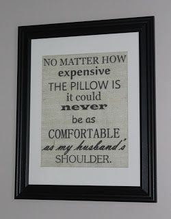 """""""No matter how expensive the pillow is, it could never be as comfortable as my husband's shoulder"""" burlap print by Magnolia Mommy Made"""