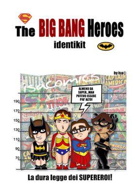 ISACOMICS...........comics and more: The BIG BANG Heroes identikit