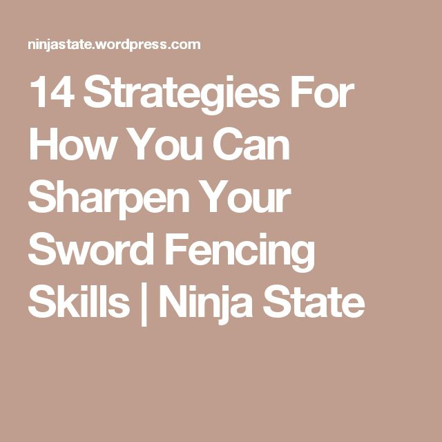 14 Strategies For How You Can Sharpen Your Sword Fencing Skills | Ninja State