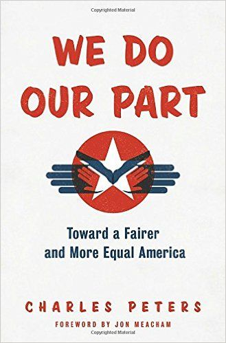 We Do Our Part: Toward a Fairer and More Equal America: Charles Peters, Jon Meacham: 9780812993523: Amazon.com: Books