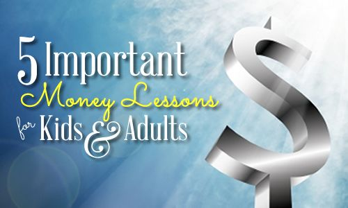 5 Important Money Lessons for Kids (and Adults)