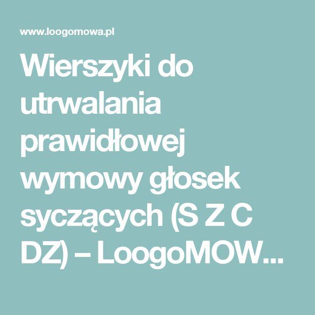 Wierszyki do utrwalania prawidłowej wymowy głosek syczących (S Z C DZ) – LoogoMOWA – Pracownia logopedyczna
