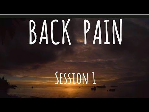 Hypnosis for Back and Muscle Pain: Relieve Tension, Ease and Comfort - Session 1 (of 6) YouTube