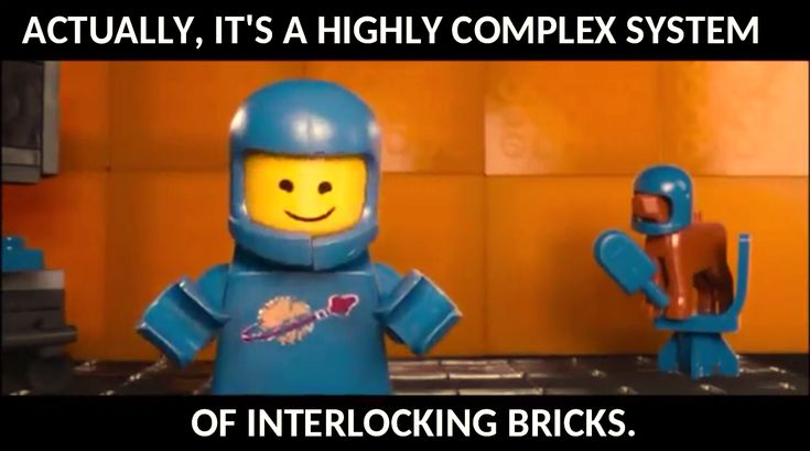 Quote from The LEGO Movie.