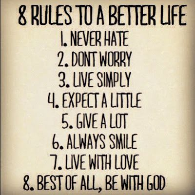 8 Rules To A Better Life: God, Inspiration, Life Rules, Quotes, Simple Rules, Better Life, Living, The Rules, Simplerules