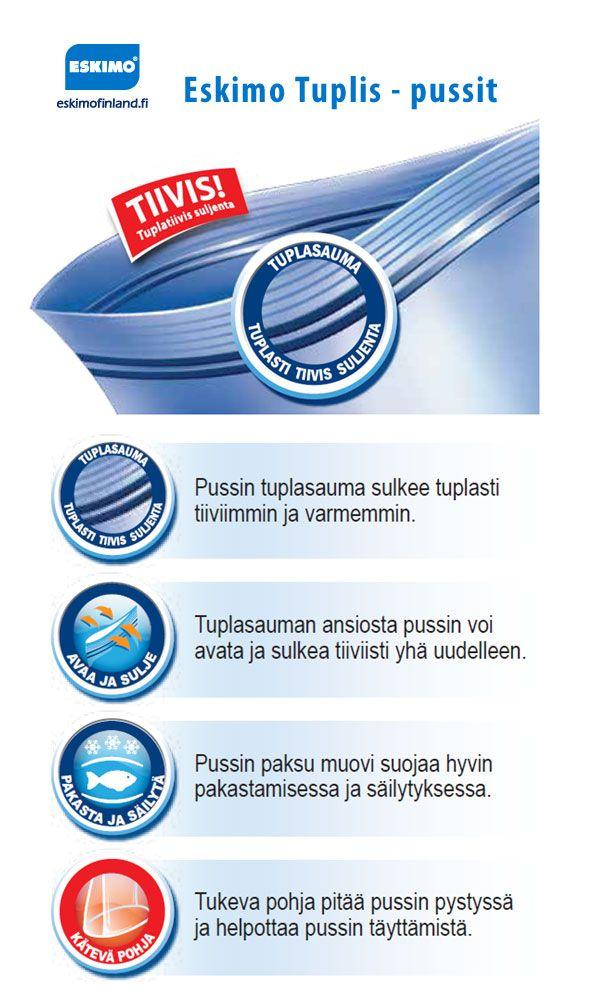 Eskimo Tuplis pussien ominaisuudet   lue lisää: http://www.eskimofinland.fi/eskimo/tuotteet/pakastaminen/tuplis/