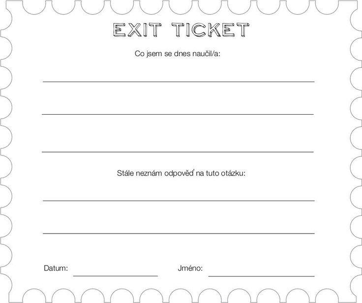 Exit ticket používají v Anglii jako lístek (vstupenku) k opuštění třídy na konci vyučovací hodiny. Často jej lepí na dveře při odchodu z místnosti.