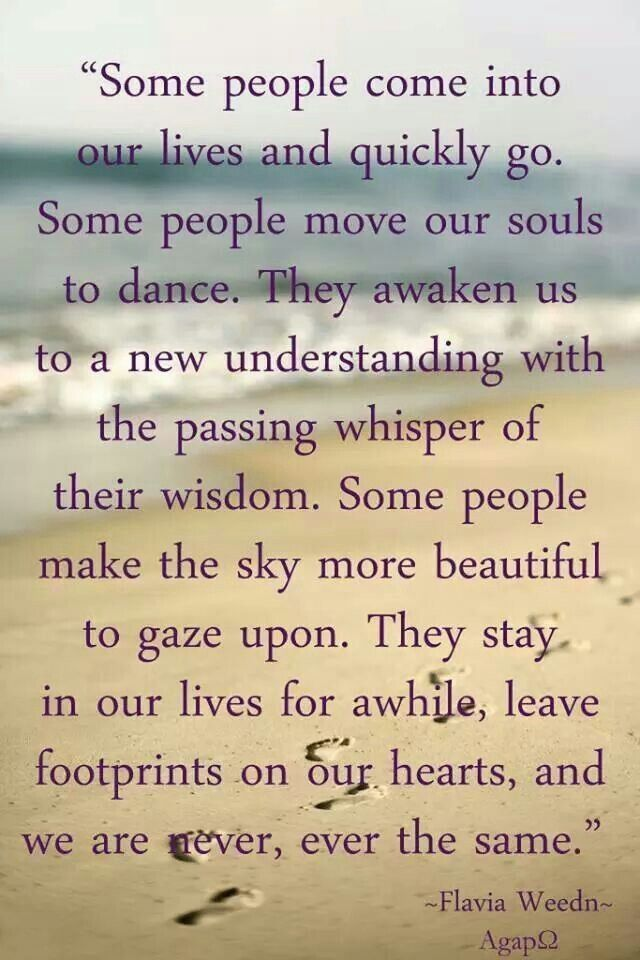 Friends Come And Go Quotes Footprints: Some People ~ Flavia Weedn