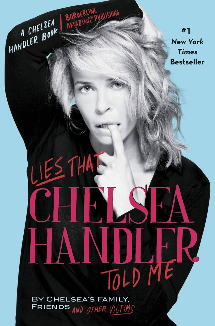 Image result for Lies That Chelsea Handler Told Me