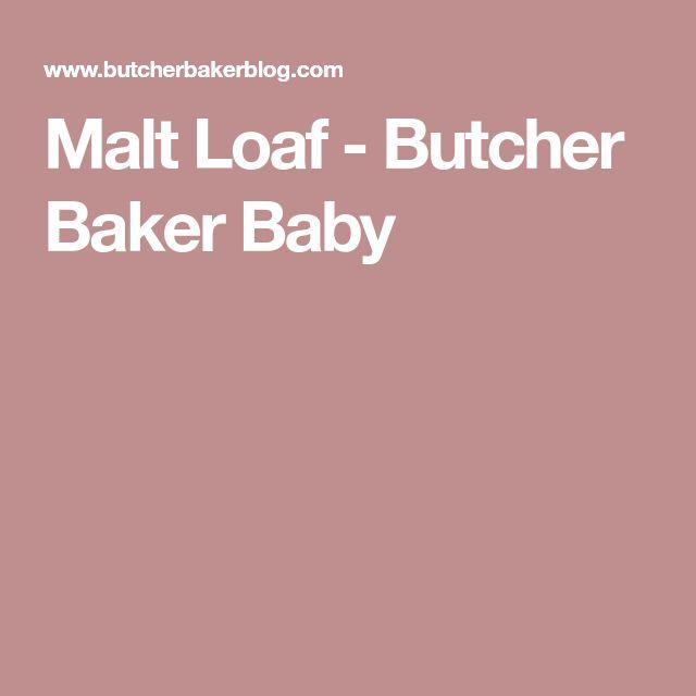 Malt Loaf - Butcher Baker Baby