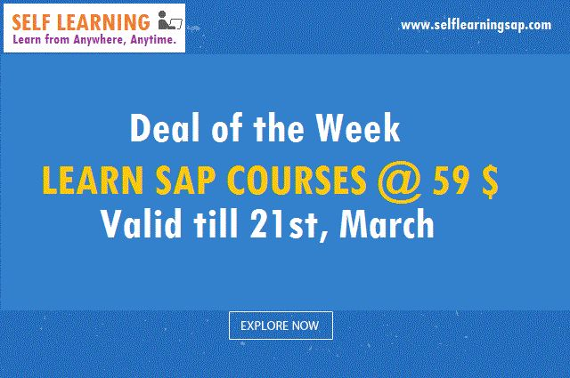 1 day left @ 59 $ Only - Learn SAP Course from @ 59 $ - Valid till 21 st, March @ http://www.selflearningsap.com We have the training solutions for the modules like SAP SD, CRM,  MM,  ABAP,  FICO,  APO, WM, EWM, BO 4.1, HANA , ABAP Webdynpro & OOPs.