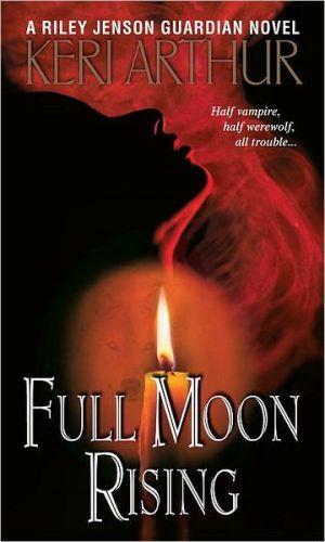 Full+Moon+Rising+(Riley+Jenson+Guardian+Series+#1)