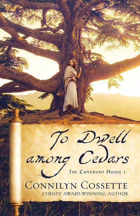 To Dwell Among Cedars, #1: Connilyn Cossette: 9780764234347 - Christianbook.com