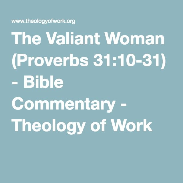 The Valiant Woman (Proverbs 31:10-31) - Bible Commentary - Theology of Work