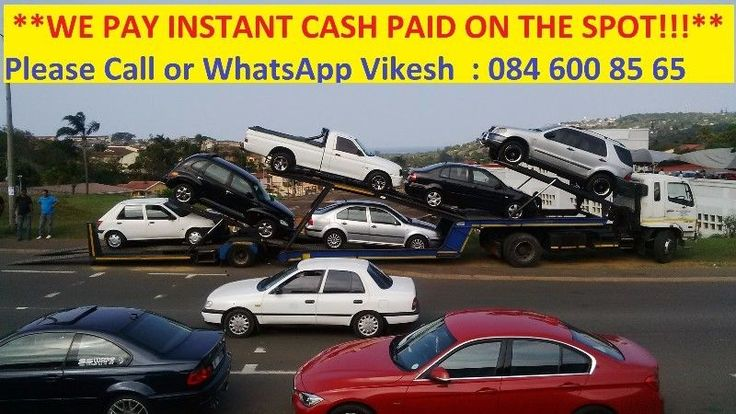 SPOT CASH!!! SPOT CASH!!! SPOT CASH!!!WhatsApp or Call Vikesh on :    084 600 85 65 / 079 084 56 18We Buy ANYWHERE in KZN and SurroundingAll Deals are handled SAFE, PROFESSIONALLY and Concluded within Just Two Hours of your callInstant Decisions made on the SPOT and Cash or Express Bank Transfers Paid ImmediatelyWe Buy the Following Cars