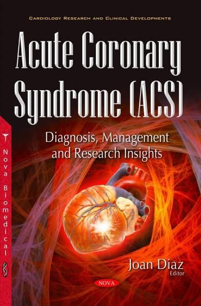 Acute Coronary Syndrome: Diagnosis, Management and Research Insights