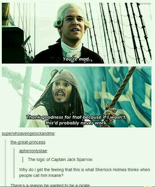 This is why Jack Sparrow is my favorite pirate. *there should be a captain in there somewhere* ...Jack Sparrow is my favorite pirate captain??? *you insult me*