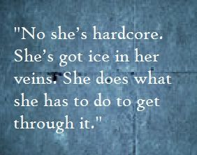 """""""No, she's hardcore. She's got ice in her veins. She does what she has to do to get through it."""" Grey's Anatomy"""