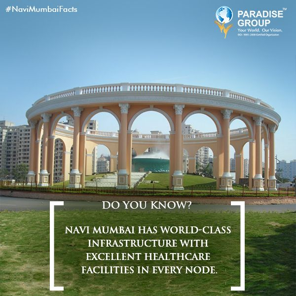 #NaviMumbaiFacts  Navi Mumbai has world-class infrastructure with excellent healthcare facilities in every node.  (source:http://www.cidco.maharashtra.gov.in/NM_Supercity.aspx)  www.paradisegroup.co.in  #paradise #paradisebuilders #realestate #luxury #luxurioushouse #realtor #propertymanagement #bestpropertyrates #homesellers #bestexperience #homebuyers #dreamhome #mumbai