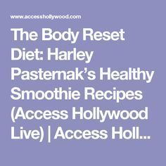 The Body Reset Diet: Harley Pasternak's Healthy Smoothie Recipes (Access Hollywood Live) | Access Hollywood
