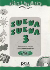 Natalia Velilla - Elena Huidobro: Suena Suena 3, Juegos y Cuentos Infantiles, para 7 Años (Formación Básica - Guía Didáctica del Profesor) MK16269 http://www.carisch.com/esp/producto.asp?sku=MK16269