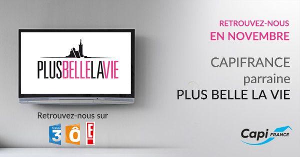 Capifrance sponsorise la série préférée des français ! #plusbellelavie