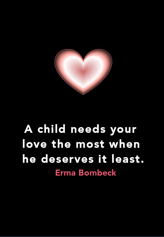 The wisdom of Erma Bombeck; unconditional love of a child.