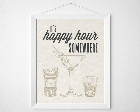 It's Happy Hour Somewhere - bar print wall decor art - liquor alcohol vodka whiskey drinker bartending cocktail home modern quote poster by BokehEverAfter