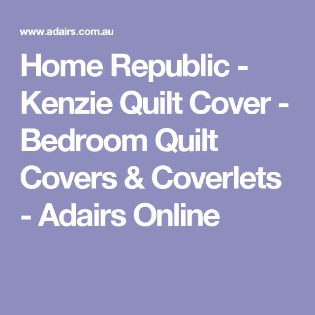 Home Republic - Kenzie Quilt Cover - Bedroom Quilt Covers & Coverlets - Adairs Online