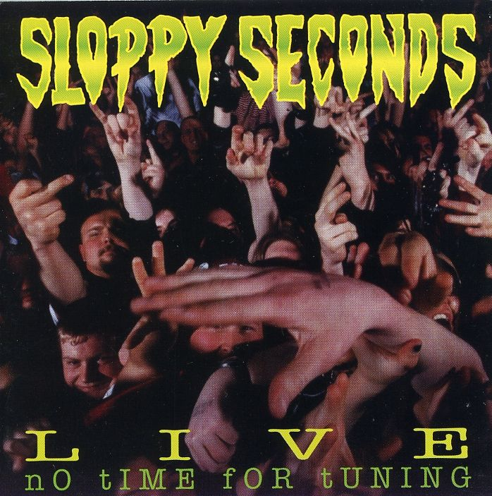 Precision Series Sloppy Seconds - No Time for Tuning:Live