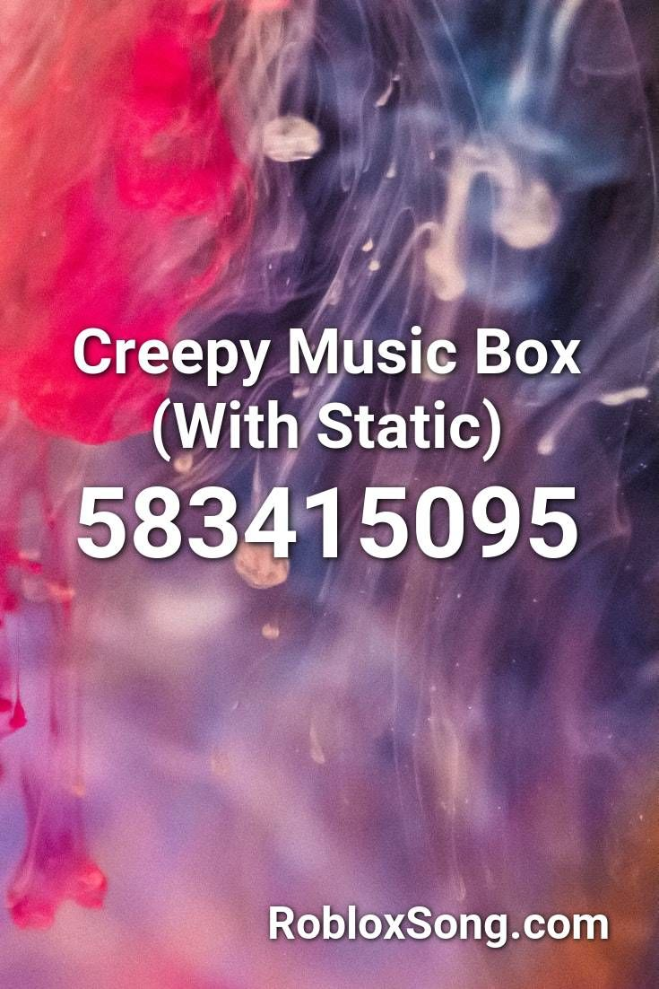 Creepy Music Box With Static Roblox Id Roblox Music Codes In 2020 Songs Roblox Boxing Songs