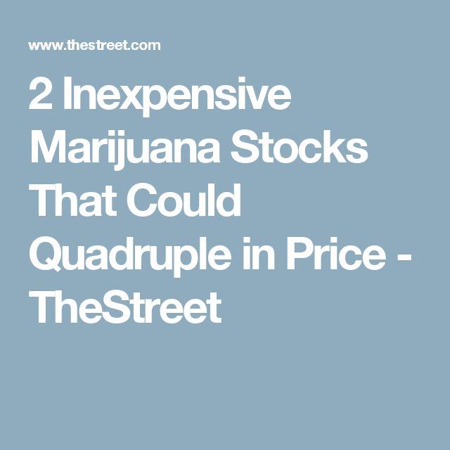 2 Inexpensive Marijuana Stocks That Could Quadruple in Price - TheStreet