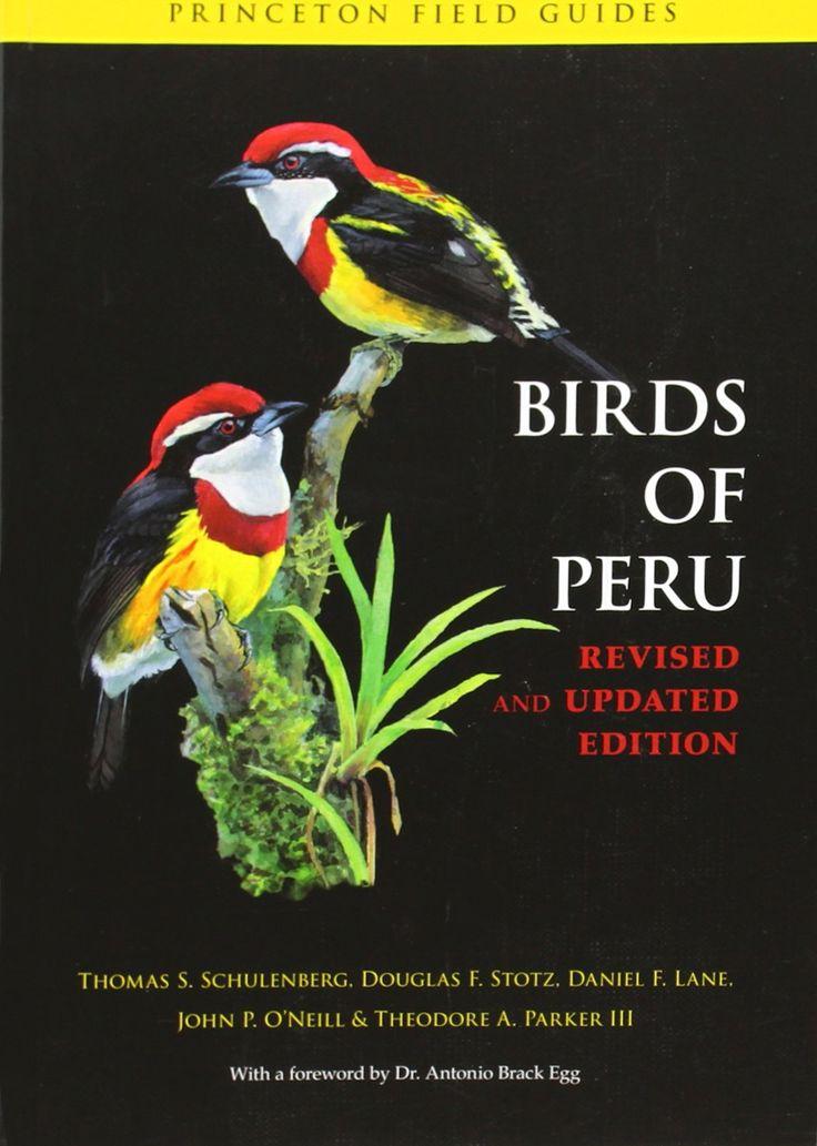 Thomas S. Schulenberg, Douglas F. Stotz, Daniel E. Lane, John P. O'Neill & Theodore A. PArker III   Birds of Peru (2007)