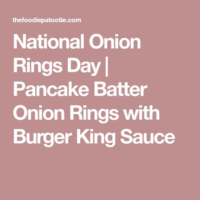 National Onion Rings Day | Pancake Batter Onion Rings with Burger King Sauce