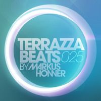 Terrazza Beats 025 by Markus Honner  (Week #23 2015) by MarkusHonner on SoundCloud