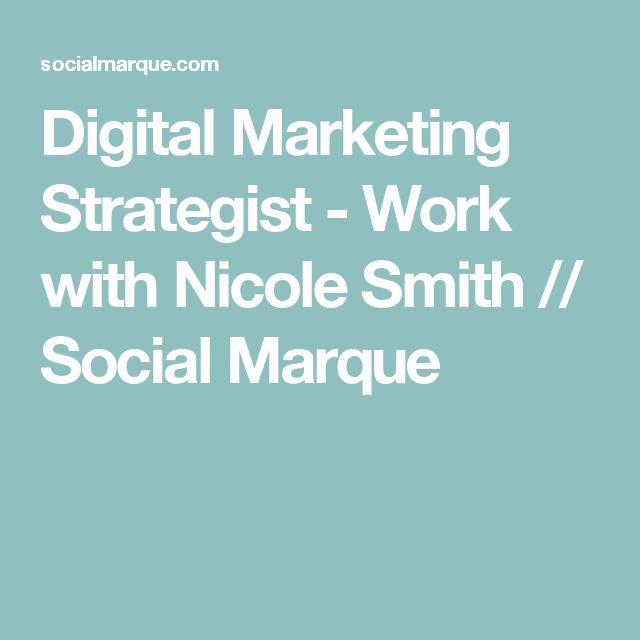 Digital Marketing Strategist - Work with Nicole Smith // Social Marque