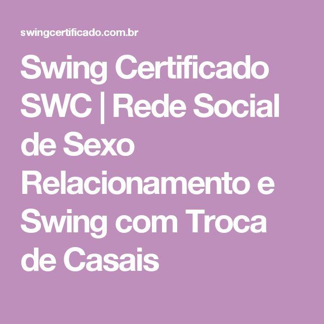 Swing Certificado SWC | Rede Social de Sexo Relacionamento e Swing com Troca de Casais