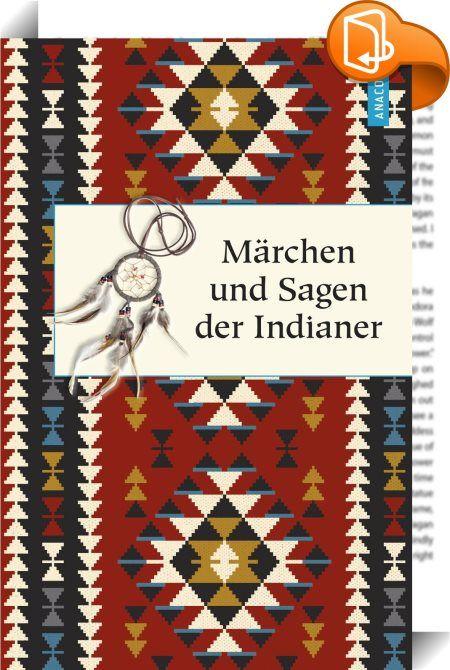 Märchen und Sagen der Indianer Nordamerikas    :  Die Märchen und Sagen der Indianer sprudeln nur so vor Originalität und Fantasie. Himmelhohe Riesen und baumstarke Manitus, Jäger und Stammesgründer, Kosmogonien zahlreicher indianischer Stämme sowie Geister, die in Bächen, Felsen und Bäumen hausen, begegnen uns in dieser großartigen Sammlung. Durch die mythischen und traumhaften Elemente wandeln die Texte immer wieder in magischen Sphären und geben uns einen Einblick in die indianische...