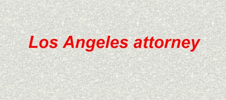 Los Angeles Orange County attorneys and lawyers