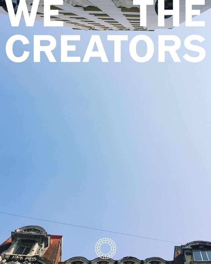We the creators.