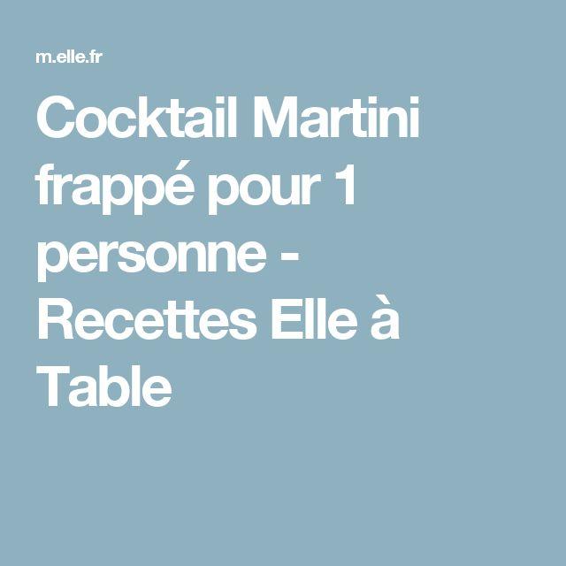 Cocktail Martini frappé pour 1 personne - Recettes Elle à Table