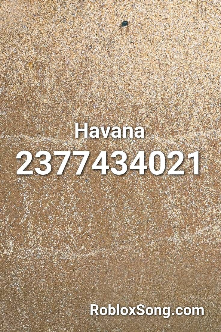 Havana Roblox Id Roblox Music Codes In 2020 Roblox Havana Music