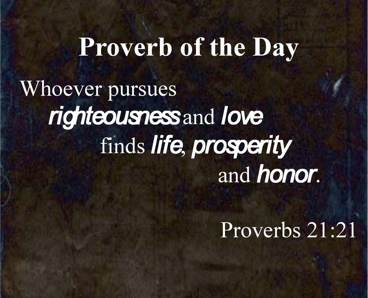 Proverbs 21:21 | Proverb of the Day | Pinterest | Proverbs ...