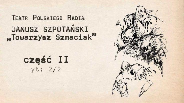 """Teatr Polskiego Radia: Janusz Szpotański — """"Towarzysz Szmaciak"""" cz. II (..."""